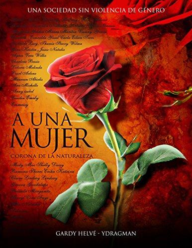 A una Mujer: Corona de la naturaleza (Spanish Edition)