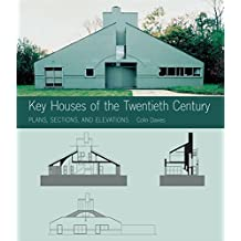 Key Houses of the Twentieth Century: Plans Sections And Elevations