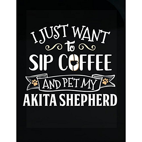 - Sip Coffee And Pet My Akita Shepherd Puppy Dog Owner Gift - Sticker