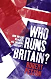 Who Runs Britain? How Britain's new elite are changing our lives