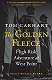 "Tom Carhart, ""The Golden Fleece: High-Risk Adventure at West Point"" (Potomac Books, 2017)"
