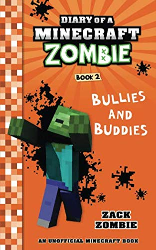 Diary of a Minecraft Zombie Book 2: Bullies and Buddies (Volume 2) (Next Christmas Door Buddies)