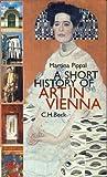 A Short History of Art in Vienna, Martina Pippal, 340646789X