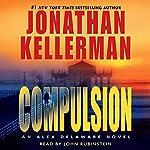 Compulsion: An Alex Delaware Novel | Jonathan Kellerman