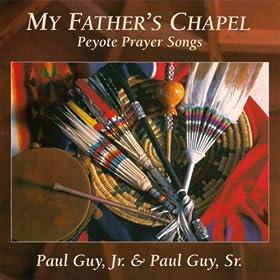 Amazon.com: My Father's Chapel - Peyote Prayer Songs: Paul ...