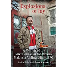 Explosions of Joy: A Memoir of the Grief Counselor for the Missing Malaysia Airlines Flight MH370