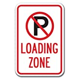 "Loading Zone with ''P'' No Parking symbol Sign 12"" x 18"" Heavy Gauge Aluminum Signs"