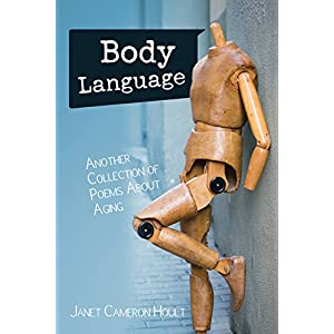 Body Language: Another Collection of Poems About Aging