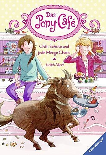 Das Pony-Café, Band 2: Chili, Schote und jede Menge Chaos