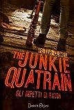 The Junkie Quatrain: Gli Infetti di Baugh (Italian Edition)