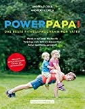 Powerpapa! (Power Papa!) - Das beste Fitnessprogramm für Väter - Bodyweight Training mit Kind - Fit in 12 Wochen mit kurzen, intensiven Workouts (FaszinationFitness)