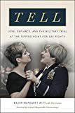 img - for Tell: Love, Defiance, and the Military Trial at the Tipping Point for Gay Rights book / textbook / text book