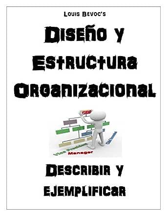 Amazon Com Diseño Y Estructura Organizacional Describir Y