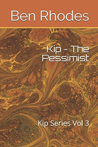 Kip - The Pessimist: Kip Series Vol 3