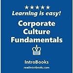 Corporate Culture Fundamentals    IntroBooks