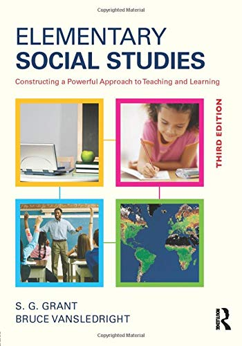 Elementary Social Studies: Constructing a Powerful Approach to Teaching and Learning