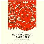 The Hummingbird's Daughter: A Novel | Luis Alberto Urrea