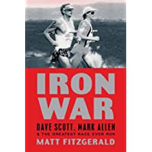 Iron War: Dave Scott, Mark Allen, and the Greatest Race Ever Run