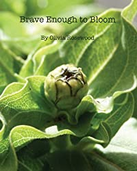 Brave Enough to Bloom