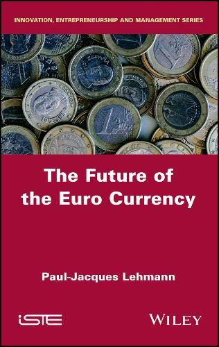 - The Future of the Euro Currency