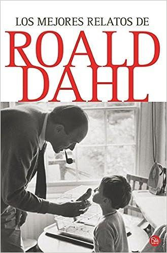 Los mejores relatos de Roald Dahl (Spanish edition): Roald Dahl: 9788466321808: Amazon.com: Books