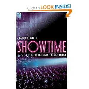 Showtime: A History of the Broadway Musical Theater (College Edition) Larry Stempel