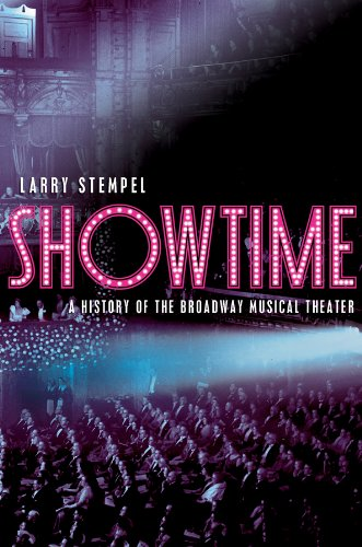 Showtime: A History of the Broadway Musical Theater (College Edition)
