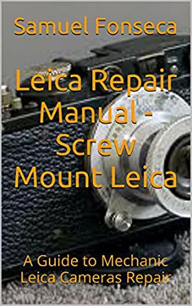 Amazon. Com: leica repair manual screw mount leica: a guide to.