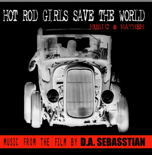 Hot Rod Girls Save The World - Music & Mayhem