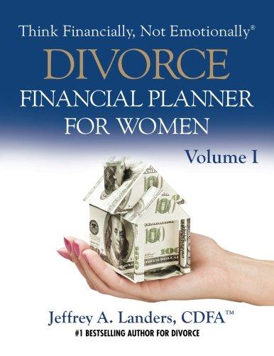 Divorce financial planner for women volume i think financially divorce solutioingenieria Choice Image