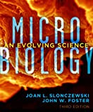 Microbiology : An Evolving Science, Slonczewski, Joan L. and Foster, John W., 0393123677