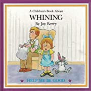 A Children's Book About Whining (Help…