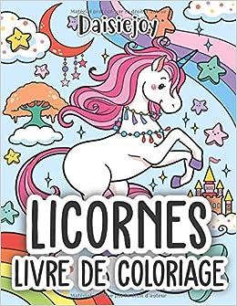 Amazon Fr Licornes Livre De Coloriage Pour Enfants Et