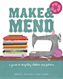 Make & Mend: A Guide to Recycling Clothes and Fabrics