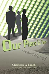 Our Place In Time: A Time Travel Novel