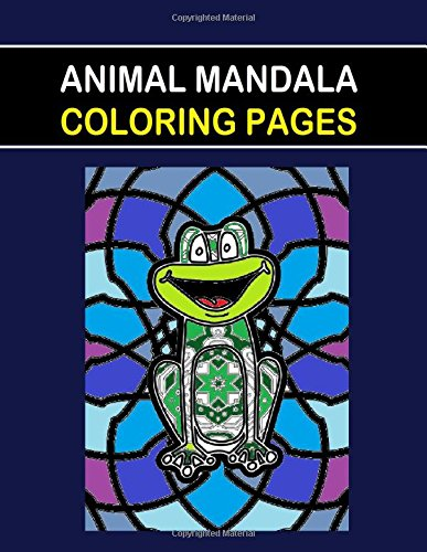Download Animal Mandala Coloring Pages: This Animal Mandala Coloring Pages book is fun for all Ages - Adults and Kids can Relax while   coloring a combination ... Mandalas on full size large Coloring Pages PDF