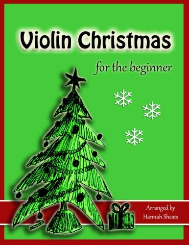 Violin Christmas for the Beginner: Easy Christmas Favorites for Early