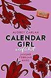 Calendar Girl - Verführt: Januar/Februar/März (Calendar Girl Quartal, Band 1)
