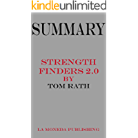 Summary of StrengthsFinder 2.0 by Tom Rath|Key Concepts in 15 Min or Less (English Edition)