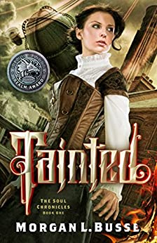 Tainted (The Soul Chronicles Book 1) by [Morgan L. Busse]