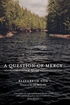 A QUESTION OF MERCY: A NOVEL (STORY RIVER BOOKS)