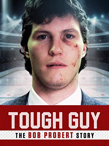 (Tough Guy: The Bob Probert)