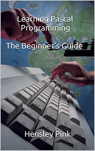 Learning Pascal Programming The Beginner's Guide