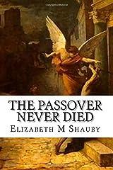 Passover Never Died (God Memoir) (Volume 1)