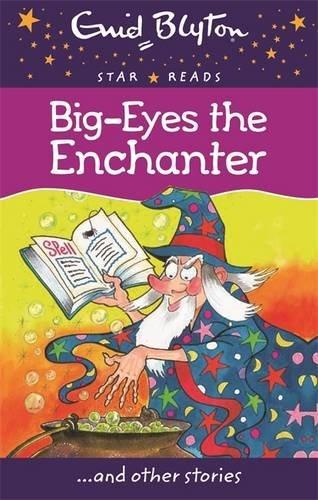 Big-Eyes the Enchanter (Enid Blyton: Star Reads Series 4) by Enid Blyton (2014-09-01) PDF