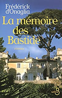 Les Bastide : [2] : La mémoire des Bastide, Onaglia, Frédérick d'