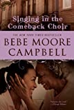 Singing in the Comeback Choir, Bebe Moore Campbell, 0425227820