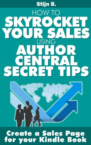 Create A Sales Page For Your Kindle Book How To Skyrocket Your Sales Using Author Central Secret Tips