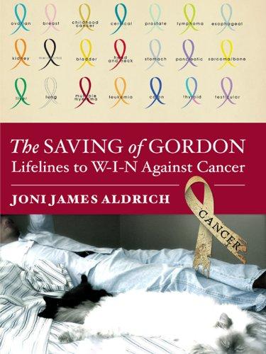 The Saving of Gordon: Lifelines to W-I-N Against Cancer
