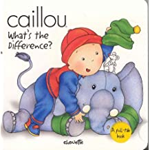Caillou What's the Difference?: Written by Isabelle Vadeboncoeur, 2002 Edition, Publisher: Chouette [Board book]